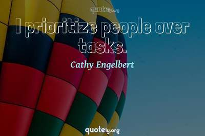 Photo Quote of I prioritize people over tasks.