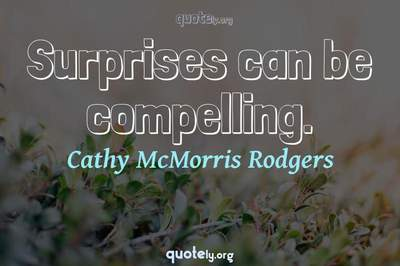 Photo Quote of Surprises can be compelling.