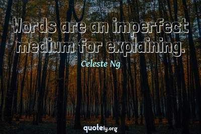 Photo Quote of Words are an imperfect medium for explaining.