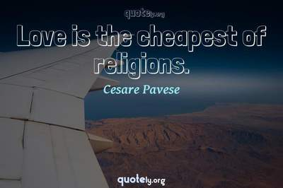 Photo Quote of Love is the cheapest of religions.