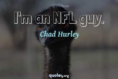 Photo Quote of I'm an NFL guy.
