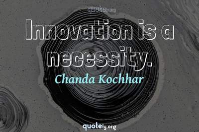 Photo Quote of Innovation is a necessity.