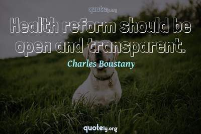 Photo Quote of Health reform should be open and transparent.