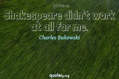 Photo Quote of Shakespeare didn't work at all for me.