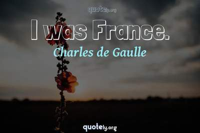Photo Quote of I was France.