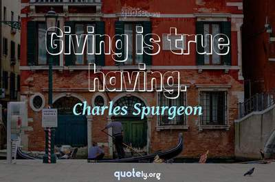 Photo Quote of Giving is true having.