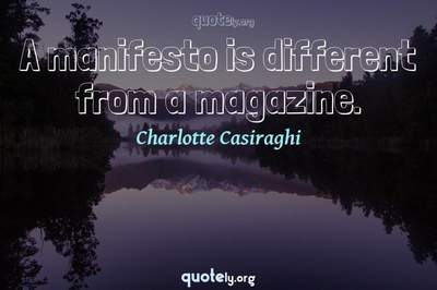 Photo Quote of A manifesto is different from a magazine.