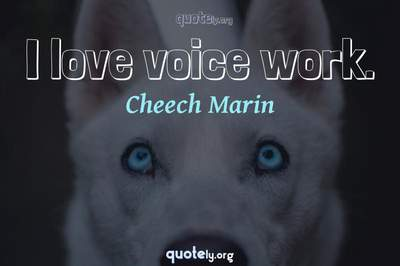 Photo Quote of I love voice work.