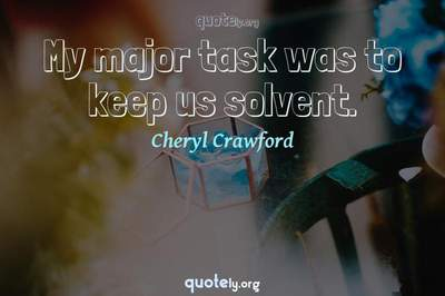 Photo Quote of My major task was to keep us solvent.