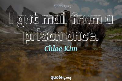 Photo Quote of I got mail from a prison once.