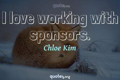 Photo Quote of I love working with sponsors.