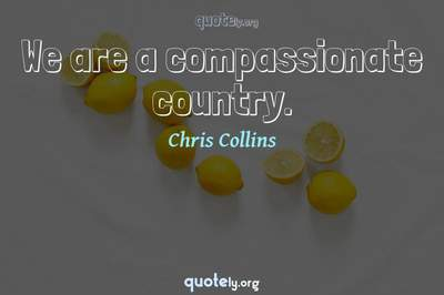 Photo Quote of We are a compassionate country.