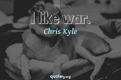 Photo Quote of I like war.