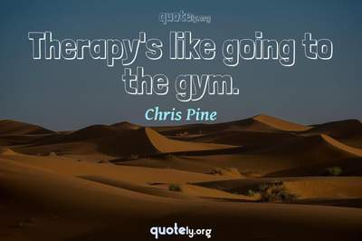 Photo Quote of Therapy's like going to the gym.