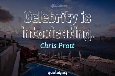 Photo Quote of Celebrity is intoxicating.