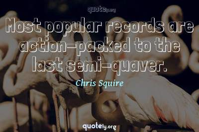 Photo Quote of Most popular records are action-packed to the last semi-quaver.