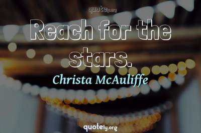 Photo Quote of Reach for the stars.
