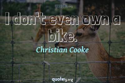 Photo Quote of I don't even own a bike.