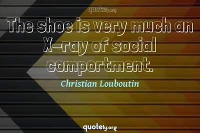 Photo Quote of The shoe is very much an X-ray of social comportment.