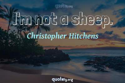 Photo Quote of I'm not a sheep.
