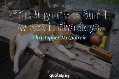 Photo Quote of 'The Way of the Gun' I wrote in five days.