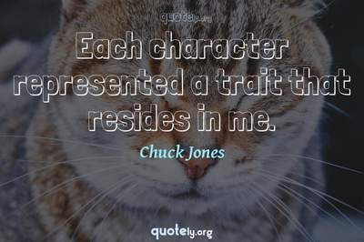 Photo Quote of Each character represented a trait that resides in me.