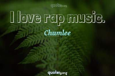 Photo Quote of I love rap music.