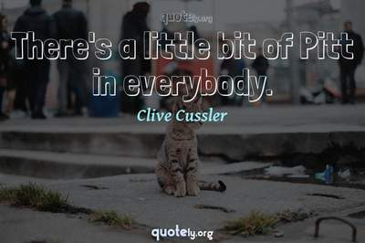 Photo Quote of There's a little bit of Pitt in everybody.