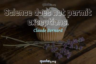 Photo Quote of Science does not permit exceptions.