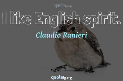 Photo Quote of I like English spirit.