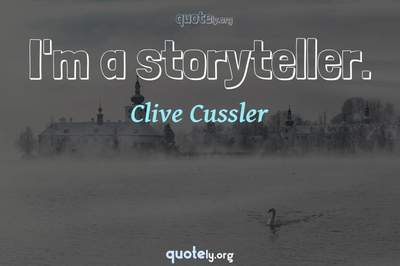 Photo Quote of I'm a storyteller.