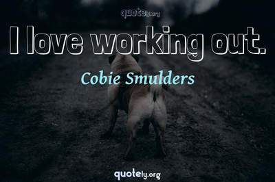 Photo Quote of I love working out.