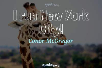 Photo Quote of I run New York City!