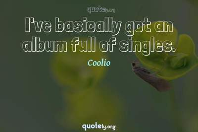 Photo Quote of I've basically got an album full of singles.