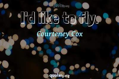 Photo Quote of I'd like to fly.