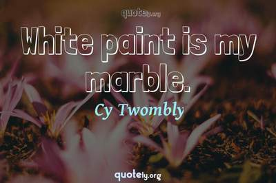 Photo Quote of White paint is my marble.