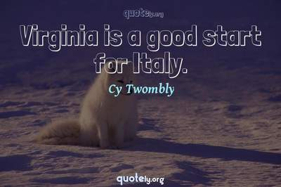 Photo Quote of Virginia is a good start for Italy.
