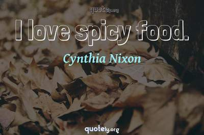 Photo Quote of I love spicy food.