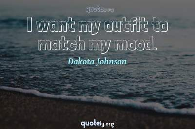 Photo Quote of I want my outfit to match my mood.