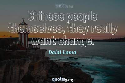 Photo Quote of Chinese people themselves, they really want change.
