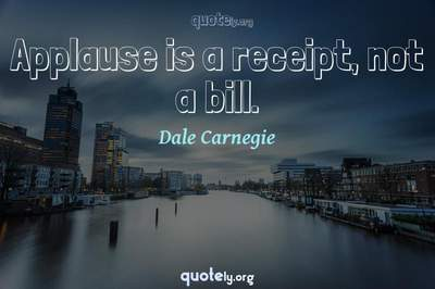 Photo Quote of Applause is a receipt, not a bill.