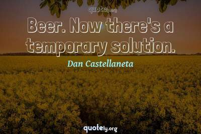 Photo Quote of Beer. Now there's a temporary solution.