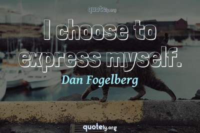 Photo Quote of I choose to express myself.