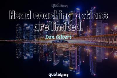 Photo Quote of Head coaching options are limited.