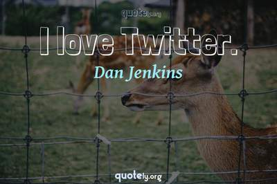 Photo Quote of I love Twitter.