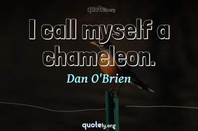 Photo Quote of I call myself a chameleon.