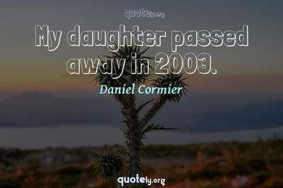 Photo Quote of My daughter passed away in 2003.