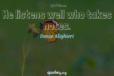 Photo Quote of He listens well who takes notes.