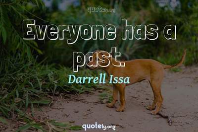 Photo Quote of Everyone has a past.