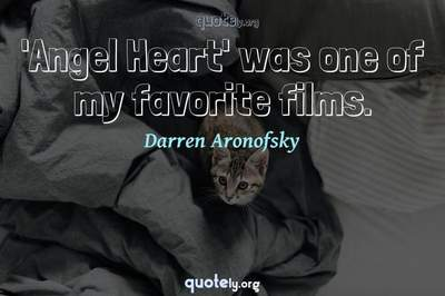 Photo Quote of 'Angel Heart' was one of my favorite films.